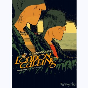 London calling : Tome 2, Coups francs