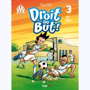 Droit au But ! : Tome 3, Fou de foot !
