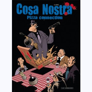 Cosa nostra : Tome 3, Pizza connection