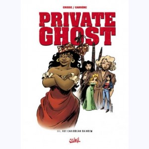 Private ghost : Tome 3, Hot Carribbean Rainbow