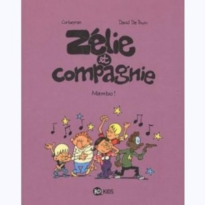 Zélie et compagnie : Tome N 8, Mambo !