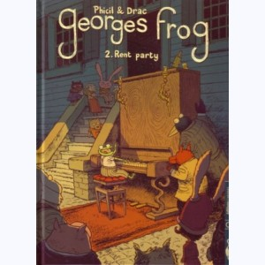 Georges Frog : Tome 2, Rent party