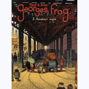 Georges Frog : Tome 3, Amateur Night