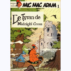 Mic Mac Adam : Tome 1, Le tyran de Midnight Cross