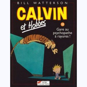 Calvin et Hobbes : Tome 18, Gare au psychopathe à rayures !