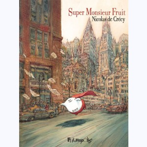 Monsieur Fruit, Intégrale - Super Monsieur Fruit