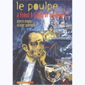 10 : Le poulpe : Tome 10, A Freud ! Sales et méchants