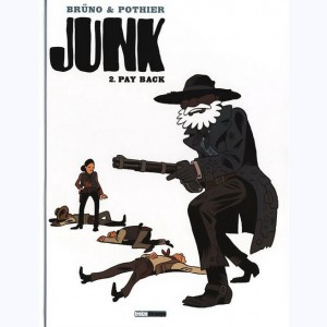 Junk : Tome 2, Pay back