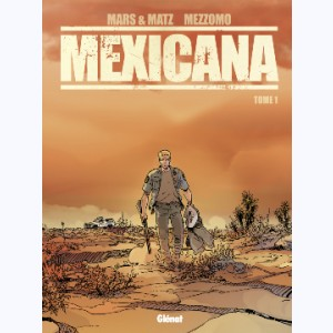 Mexicana : Tome 1