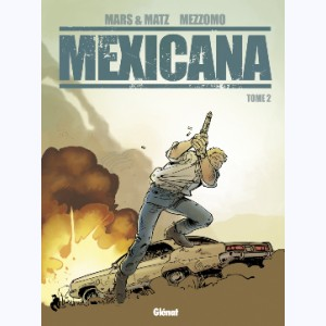 Mexicana : Tome 2