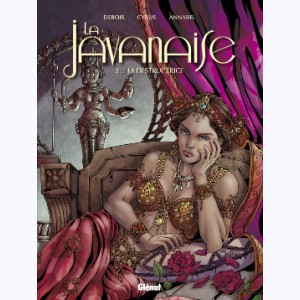 La Javanaise : Tome 2, La Destructrice