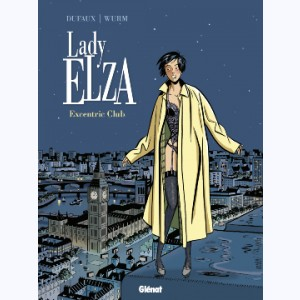 Lady Elza : Tome 1, Excentric Club