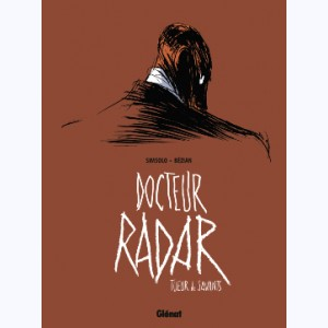 Docteur Radar : Tome 1, Tueur de savants