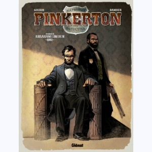 Pinkerton : Tome 2, Dossier Abraham Lincoln - 1861