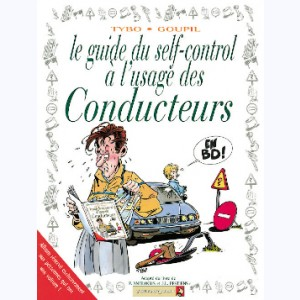 Les Guides en BD : Tome 3, Le guide du self-control à l'usage des conducteurs