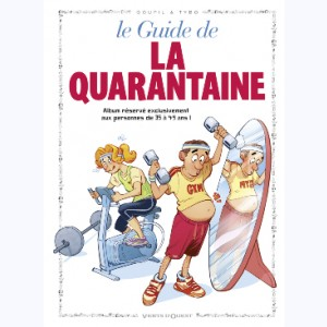 Les Guides en BD : Tome 6, Le guide de la quarantaine