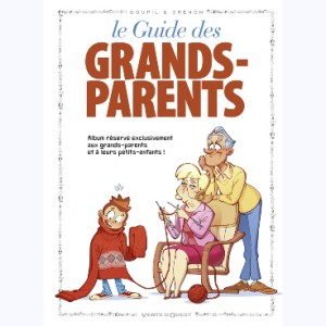 Les Guides en BD : Tome 18, Le guide des grands-parents