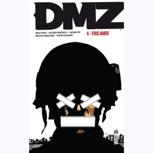 DMZ : Tome 4, Tirs amis