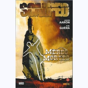 Scalped : Tome 3, Mères mortes :