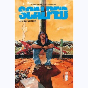 Scalped : Tome 4, La rage aux tripes