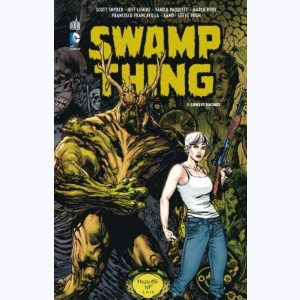 Swamp Thing : Tome 2, Liens et Racines