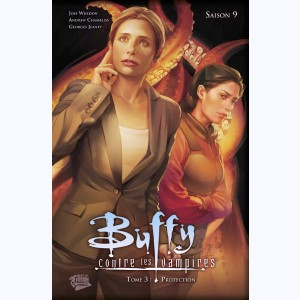 Buffy contre les vampires : Tome 3, Saison 9, Protection