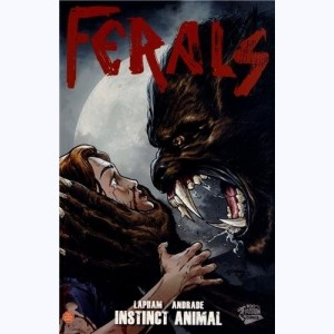 Ferals : Tome 1, Instinct Animal