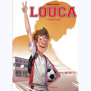 Louca : Tome 1, Coup d'envoi