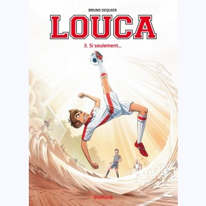 Louca : Tome 3, Si seulement...
