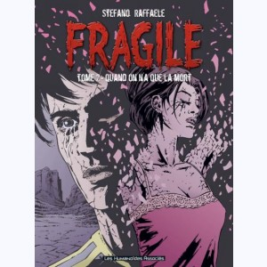 Fragile : Tome 2, Quand on n'a que la mort