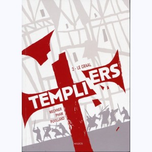 Templiers : Tome 2, Le graal