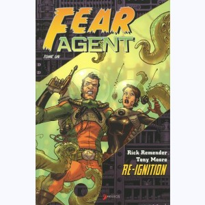 Fear agent : Tome 1, Re-ignition