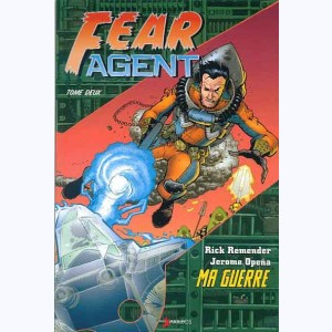 Fear agent : Tome 2, Ma guerre