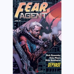 Fear agent : Tome 6, Déphasé