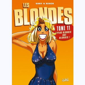 Les Blondes : Tome 11, Plus blondes que blondes !