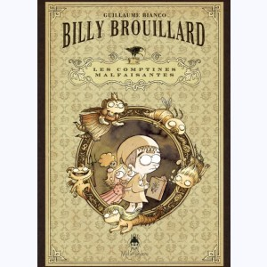 Billy Brouillard, Les Comptines Malfaisantes 1