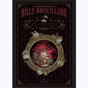 Billy Brouillard, Les Comptines Malfaisantes 2