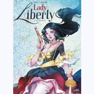 Lady Liberty : Tome 1, Le Secret du Roi
