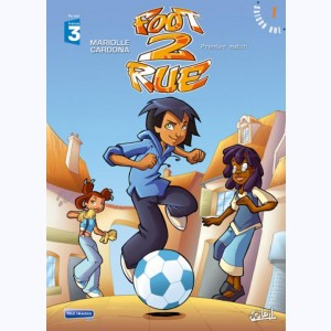 Foot 2 rue : Tome 1, Premier match
