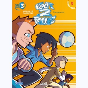 Foot 2 rue : Tome 15, Changements