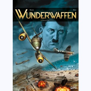 Wunderwaffen : Tome 5, Disaster Day