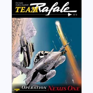 Team Rafale : Tome 3, Opération Nexus One