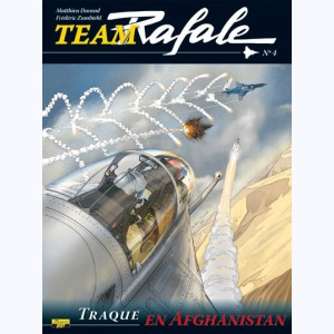 Team Rafale : Tome 4, Traque en Afghanistan