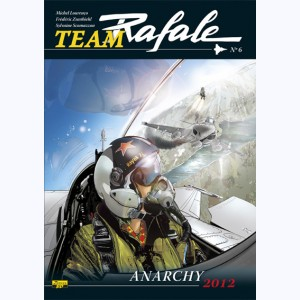 Team Rafale : Tome 6, Anarchy 2012
