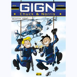GIGN Chuck & Norris : Tome 1, Mission zéro