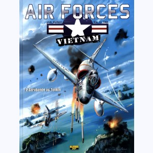 Air Forces Vietnam : Tome 2, Sarabande au Tonkin
