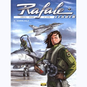 Rafale leader : Tome 3, North pole
