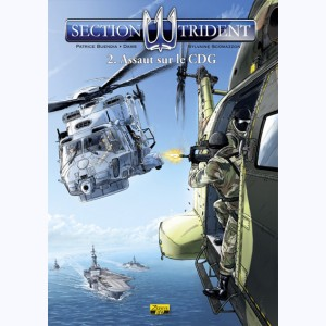 Section Trident : Tome 2, Assaut sur le CDG