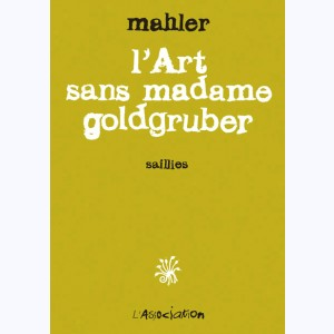 L'art selon madame Goldgruber, Saillies