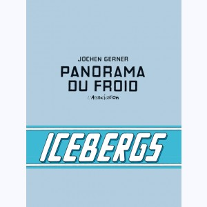 Panorama du froid, Icebergs